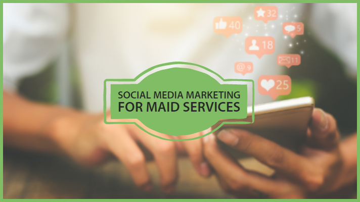 social media marketing tips for maid services