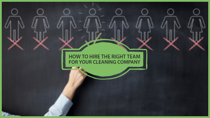 how to hire the right team for your cleaning company