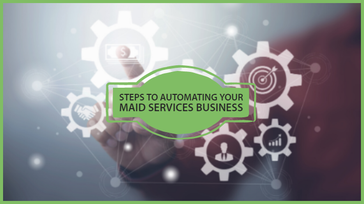 steps to automating your maid service business