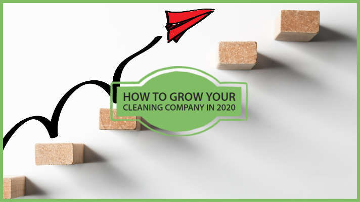 how to grow your cleaning company in 2020