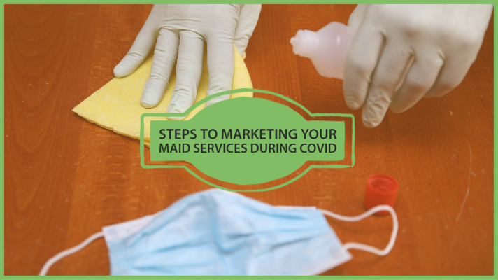 steps to marketing your maid services during COVID