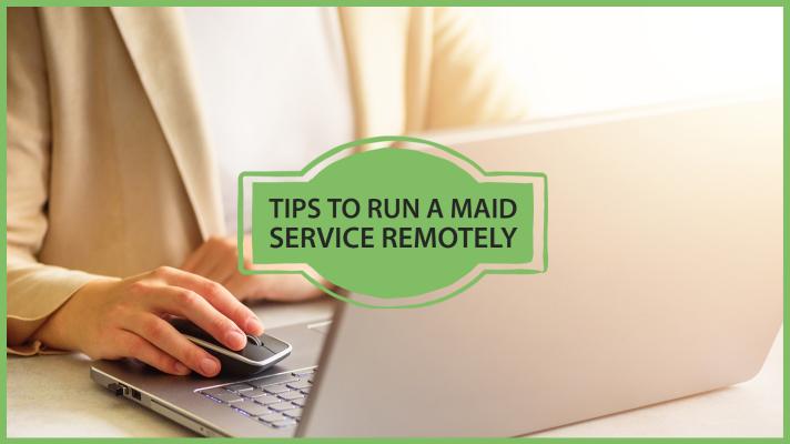 run a maid service remotely